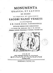 Monumenta Graeca et Latina ex Museo Jacobi Nanii Veneti