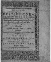Quaestionum illustrium philosophicarum disputatio XII continens resolutionem quaestionem, an iudicium rationis aliquid in quaestionibus Theologicis probandis valeat ...