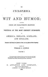 The Cyclopaedia of Wit and Humor: Containing Choice and Characteristic Selections from the Writings of the Most Eminent Humorists of America, Ireland, Scotland, and England ...