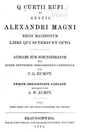 Q. Curtii Rufi de Gestis Alexandri Magni Regis Macedonum libri qui supersunt octo: nebst einer Karte von den Zügen Alexanders des Grossen