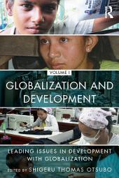 Globalization and Development Volume I: Leading issues in development with globalization