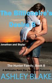 The Billionaire's Desire 8, Jonathan and Skylar: The Hunter Family, Book 8 - A Billionaire Rock Star New Adult Romance
