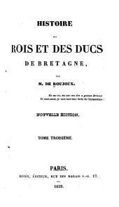 Histoire des rois et des ducs de Bretagne: Volume3