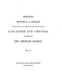 Remains Historical And Literary Connected With The Palatine Counties Of Lancaster And Chester Book PDF