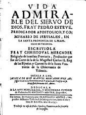 Vida admirable del siervo de dios, Fray Pedro Esteve... Escriviola Fray Christoval Mercader