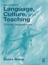 Language, Culture, and Teaching: Critical Perspectives, Edition 2