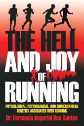 The Hell and Joy of Running: Physiological, Psychological, and Biomechanical Benefits Associated with Running