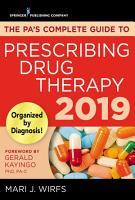The PA   s Complete Guide to Prescribing Drug Therapy 2019 PDF