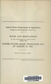 Rules and regulations of the Secretary of Agriculture under the United States Grain Standards Act of August 11, 1916