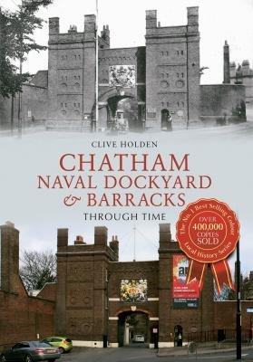 Chatham Naval Dockyard   Barracks Through Time