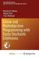 Linear and Multiobjective Programming with Fuzzy Stochastic Extensions