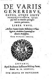 De variis generibus, causis ... persecutionum, quas pii, hoc in mundo peregrinantes, patiuntur: liber unus