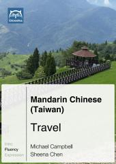 Mandarin Chinese (Taiwan) Travel (Ebook + mp3): Glossika Mass Sentences