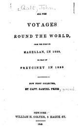 All the Voyages Round the World, from the First by Magellan, in 1520, to that of Freycinet, in 1820