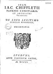 Ioan. Iac. Chiffletii De Loco legitimo concilii Eponensis, observatio