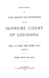 Reports of Cases Argued and Determined in the Supreme Court of Louisiana: Volume 45, Part 2