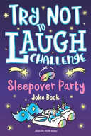 Try Not to Laugh Challenge Sleepover Party Joke Book