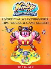 Kirby Planet Robobot Unofficial Walkthroughs Tips, Tricks, & Game Secrets