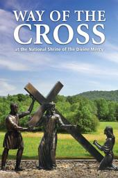 Way of the Cross: At the National Shrine of the Divine Mercy