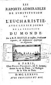 Les rapports admirables de l'institution de l'Eucharistie avec les six jours de la création du monde