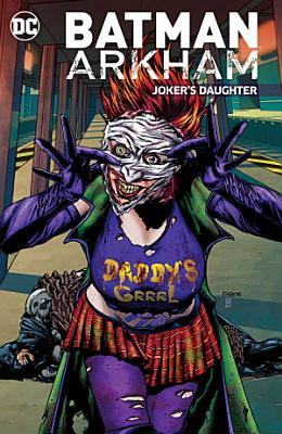 Batman Arkham  Joker s Daughter