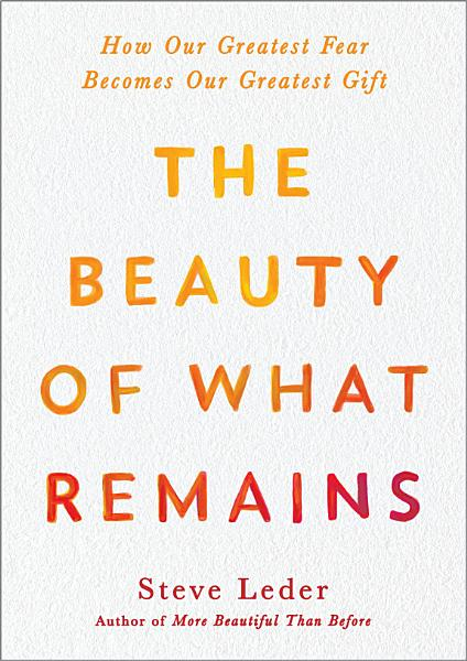 Download The Beauty of What Remains Book