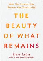 The Beauty of What Remains PDF