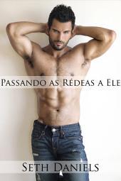 Passando as Rédeas a Ele: Uma Fantasia Erótica