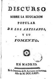 Discurso sobre la Educación Popular: discurso sobre la educación popular de los artesanos y su fomento