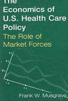 The Economics of U S  Health Care Policy PDF
