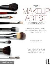The Makeup Artist Handbook: Techniques for Film, Television, Photography, and Theatre, Edition 3