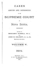 The Nova Scotia Reports ...: Containing Reports of Cases Argued and Determined in the Supreme Court of Nova Scotia ..., Volume 17
