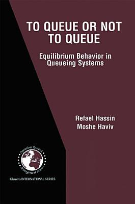 To Queue or Not to Queue