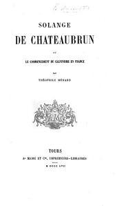 Solange de Chateaubrun, ou le commencement du Calvinisme en France