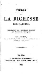 Etudes sur la richesse des nations, et réfutation des principales erreurs en économie politique