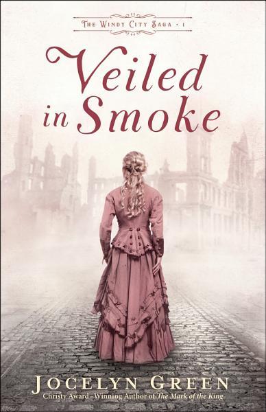 Download Veiled in Smoke  The Windy City Saga Book  1  Book