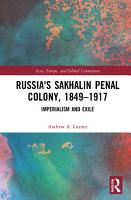 Russia s Sakhalin Penal Colony  1849   1917 PDF