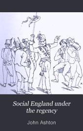 Social England Under the Regency: Volume 2