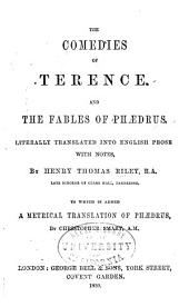 The Comedies of Terence: And the Fables of Phædrus