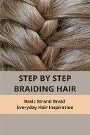 Step By Step Braiding Hair