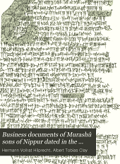 Business Documents of Murashû Sons of Nippur Dated in the Reign of Artaxerxes I. (464-424 B. C.)