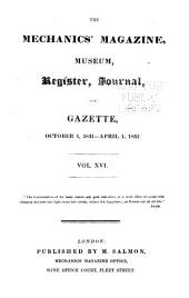 The Mechanics' Magazine, Museum, Register, Journal, and Gazette: Volume 16