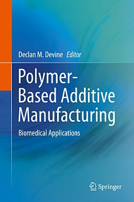 Polymer-Based Additive Manufacturing