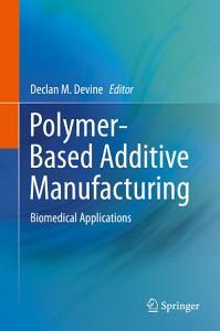 Polymer Based Additive Manufacturing