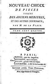 Nouveau choix de pièces tirées des anciens Mercures, et des autres journaux: Volume 104