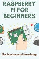 Raspberry Pi For Beginners
