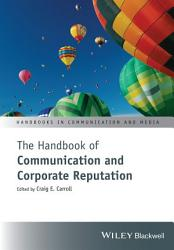 The Handbook of Communication and Corporate Reputation PDF