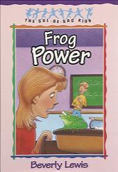 Frog Power (Cul-de-sac Kids Book #5)