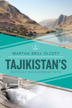 Tajikistan s Difficult Development Path PDF