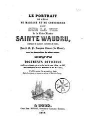 Le portrait de l'état de mariage et de continence fait sur la vie de la très-illustre Sainte Waudru: comtesse de Hainaut, patronne de Mons